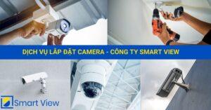 Dịch vụ Lắp đặt camera tại Huế – Công ty Smart View
