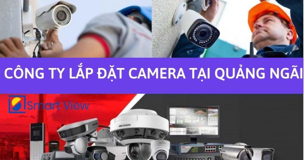 Công ty thi công camera tại Quảng Ngãi
